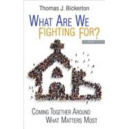 What Are We Fighting For? by Bickerton, Thomas J., 9781501815119