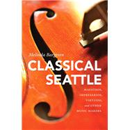 Classical Seattle by Bargreen, Melinda, 9780295995120