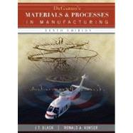 DeGarmo's Materials and Processes in Manufacturing, 10th Edition by J. T. Black (Auburn University); Ronald A. Kohser (University of Missouri, Rolla), 9780470055120