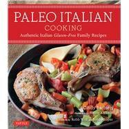 Paleo Italian Cooking by Barbieri, Cindy; Wolf, Robb; Soper, Bobby; Alekson, Nicole, 9780804845120