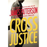 Cross Justice by Patterson, James, 9781455585120