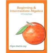 Beginning & Intermediate Algebra by Martin-Gay, Elayn, 9780321785121