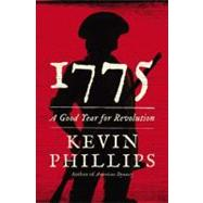 1775 : A Good Year for Revolution by Phillips, Kevin, 9780670025121