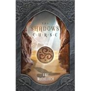The Shadow's Curse by Mcculloch, Amy, 9780738745121