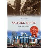Salford Quays Through Time by Hindle, Paul, 9781445675121
