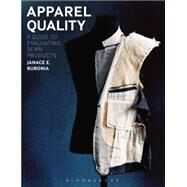 Apparel Quality A Guide to Evaluating Sewn Products by Bubonia, Janace E., 9781609015121