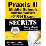 Praxis II Middle School Mathematics 5169 Exam Secrets by Praxis II Exam Secrets Test Prep, 9781630945121