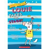 Louie Takes the Stage! (Unicorn in New York #2) by Hamilton, Rachel, 9781338055122