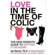 Love in the Time of Colic by Kerner, Ian, 9780061465123