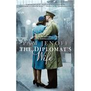 The Diplomat's Wife by Jenoff, Pam, 9780778325123
