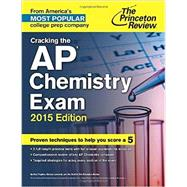Cracking the AP Chemistry Exam, 2015 Edition by PRINCETON REVIEW, 9780804125123