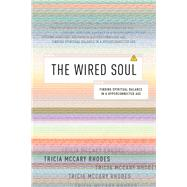 The Wired Soul by Rhodes, Tricia McCary, Ph.D., 9781631465123