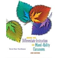 How to Differentiate Instruction in Mixed-Ability Classrooms by Tomlinson, Carol Ann, 9780871205124