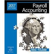 Payroll Accounting 2017 (with Cengage Learning's Online General Ledger, 2 terms (12 months) Printed Access Card), 27th Edition by Bieg; Toland, 9781305675124