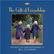 Gift of Friendship by Coleman, Bill, 9781416245124
