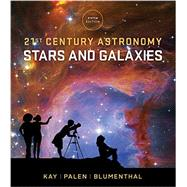 21st Century Astronomy: Stars and Galaxies (Fifth Edition) (Vol. 2) by Kay, Laura; Palen, Stacy; Blumenthal, George, 9780393265125
