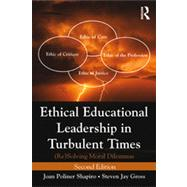 Ethical Educational Leadership in Turbulent Times: (Re) Solving Moral Dilemmas by Shapiro; Joan Poliner, 9780415895125