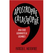Apostrophe Catastrophe by Notchtree, Patrick C., 9780750965125