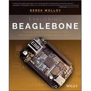 Exploring Beaglebone: Tools and Techniques for Building With Embedded Linux by Molloy, Derek, 9781118935125