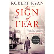 The Sign of Fear A Doctor Watson Thriller by Ryan, Robert, 9781471135125