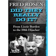 Did They Really Do It? by Rosen, Fred, 9781504035125