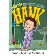 There's a Zombie in My Bathtub by Winkler, Henry; Oliver, Lin; Garrett, Scott, 9780448485126
