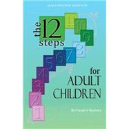 Twelve Steps for Adult Children by Friends in Recovery, 9780941405126