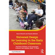 Universal Design for Learning in the Early Childhood Classroom: Teaching Children of all Languages, Cultures and Abilities, Birth û 8 Years by Brillante; Pamela, 9781138655126