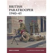 British Paratrooper 1940–45 by Skinner, Rebecca; Turner, Graham, 9781472805126