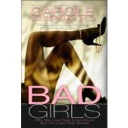 Bad Girls : Why Men Love Them and How Good Girls Can Learn Their Secrets by Lieberman, Carole, 9782923865126