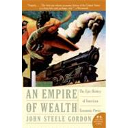 An Empire Of Wealth: The Epic History Of American Economic Power by Gordon, John Steele, 9780060505127