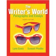 The Writer's World Paragraphs and Essays by Gaetz, Lynne; Phadke, Suneeti, 9780321895127