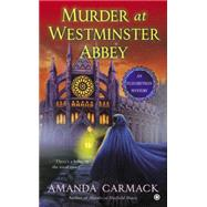 Murder at Westminster Abbey by Carmack, Amanda, 9780451415127