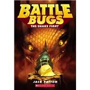 The Snake Fight (Battle Bugs #8) by Patton, Jack, 9780545945127