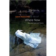 Where Now by Kasischke, Laura, 9781556595127