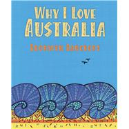 Why I Love Australia by Bancroft, Bronwyn, 9781760125127