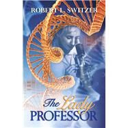 The Lady Professor by Switzer, Robert L., 9781945805127