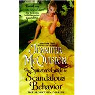 The Spinster's Guide to Scandalous Behavior by McQuiston, Jennifer, 9780062335128