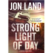 Strong Light of Day A Caitlin Strong Novel by Land, Jon, 9780765335128