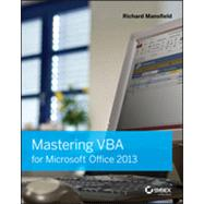 Mastering Vba for Microsoft Office 2013 by Mansfield, Richard, 9781118695128