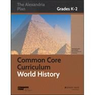 Common Core Curriculum: World History, Grades K-2 by Unknown, 9781118835128