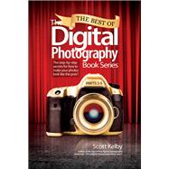 The Best of The Digital Photography Book Series The step-by-step secrets for how to make your photos look like the pros'! by Kelby, Scott, 9780134385129