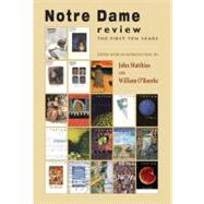 Notre Dame Review : The First Ten Years by Matthias, John; O'Rourke, William, 9780268035129