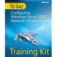 MCTS Self-Paced Training Kit (Exam 70-642): Configuring Windows Server 2008 Network Infrastructure : Configuring Windows Server 2008 Network Infrastructure at Biggerbooks.com