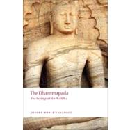 The Dhammapada The Sayings of the Buddha by Carter, John Ross; Palihawadana, Mahinda, 9780199555130
