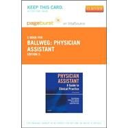 Physician Assistant Pageburst E-book on Vitalsource Retail Access Card: A Guide to Clinical Practice by Ballweg, Ruth, 9780323295130