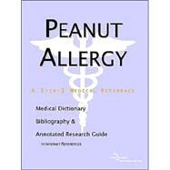 Peanut Allergy - A Medical Dictionary, Bibliography, and Annotated Research Guide to Internet References by Icon Health Publications, 9780597845130