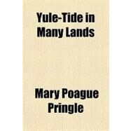 Yule-tide in Many Lands by Pringle, Mary P., 9781153745130
