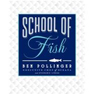School of Fish by Pollinger, Ben, 9781451665130