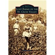 Lost Farms of the St. Croix Valley by Boucher, Kristina, 9781467125130